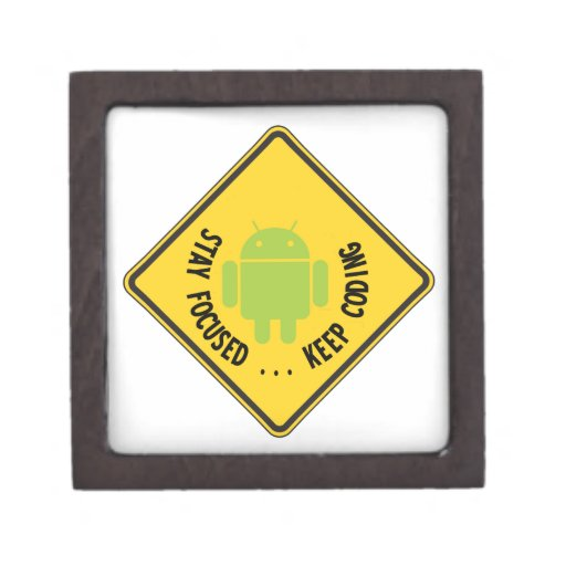 Stay Focused ... Keep Coding Bug Droid Sign Sides Premium Gift Boxes