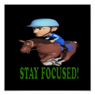 Stay Focused Posters