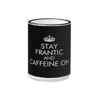 Stay Frantic and (do what you do) On Ringer Mug