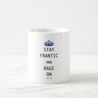 Stay Frantic and Rage On Coffee Mug