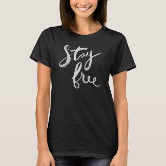 Stay Free T-Shirt