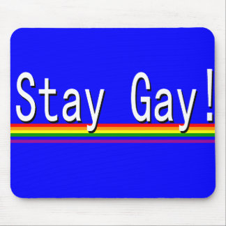 """""""Stay Gay!"""" Mouse Pad"""