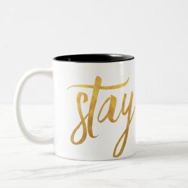 Coffee Themed STAY GOLD coffee mug
