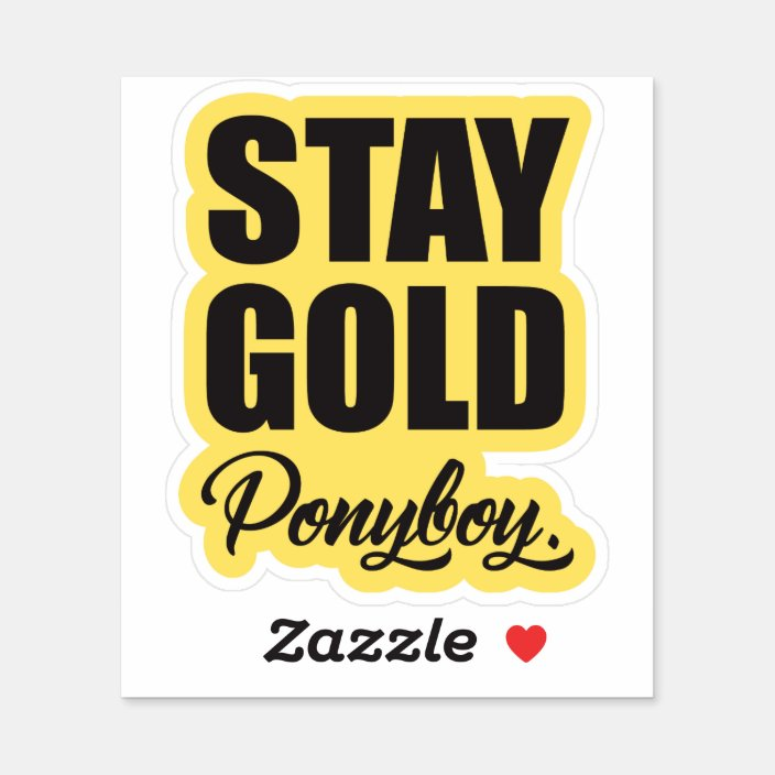Stay Gold Ponyboy Sticker Zazzle Com Find the exact moment in a tv show, movie, or music video you want to share. stay gold ponyboy sticker zazzle com