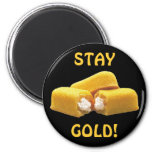 Stay Gold! - Snack Food Magnet
