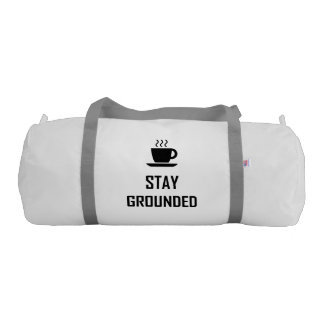 Stay Grounded Coffee Drinker Gym Bag