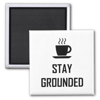 Stay Grounded Coffee Drinker Magnet