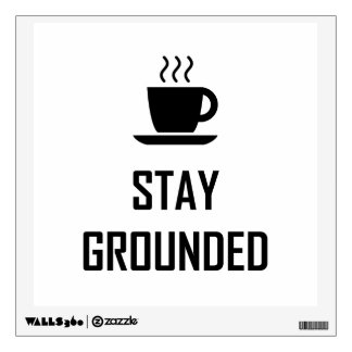 Stay Grounded Coffee Drinker Wall Sticker