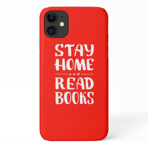 Stay Home and Read Books iPhone 11 Case