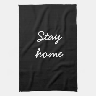 Stay home kitchen towel