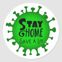 Stay Home Save a Life Classic Round Sticker