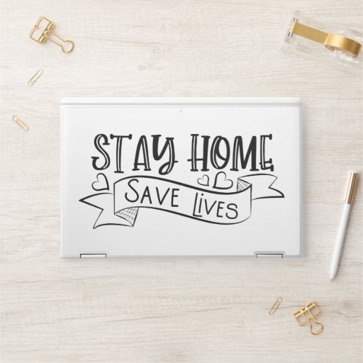 Stay Home | Save Lives HP Laptop Skin