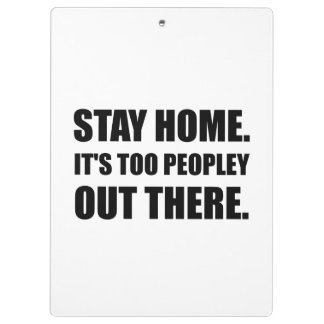 Stay Home Too Peopley Clipboard
