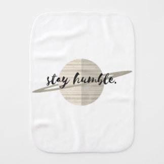 Stay Humble Planet Baby Burp Cloth