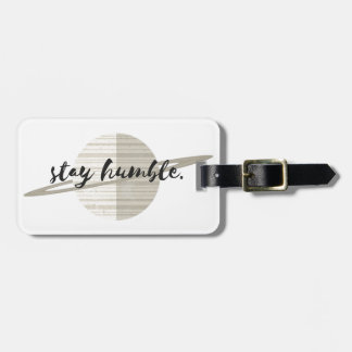 Stay Humble Planet Luggage Tag