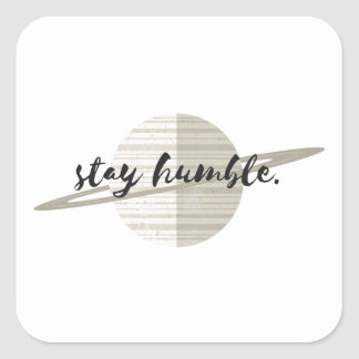 Stay Humble Planet Square Sticker
