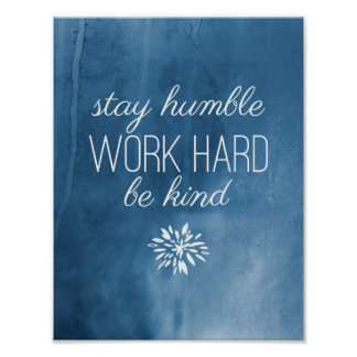 Stay Humble, Work Hard, Be Kind - Poster