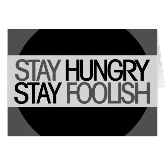 Stay Hungry Card