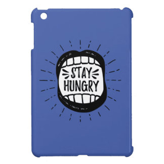 Stay Hungry iPad Mini Cases