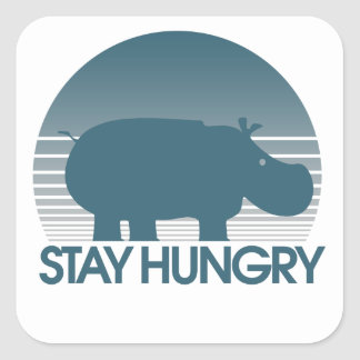Stay Hungry Square Sticker
