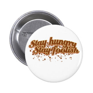 Stay hungry Stay foolish Button