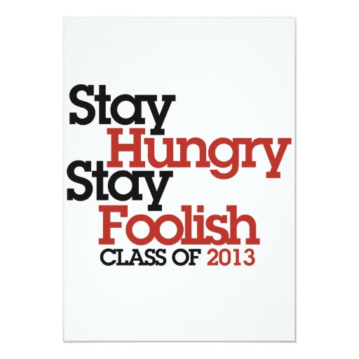 Stay Hungry Stay Foolish class of 2013 Card