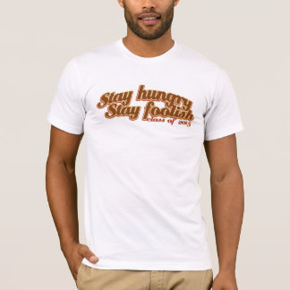 Stay Hungry Stay Foolish class of 2015 T-Shirt