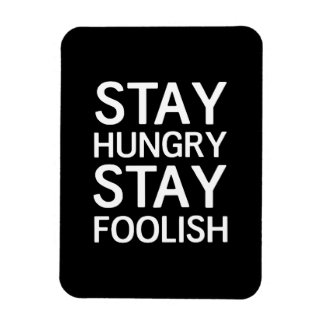 Stay Hungry Stay Foolish Rectangular Photo Magnet