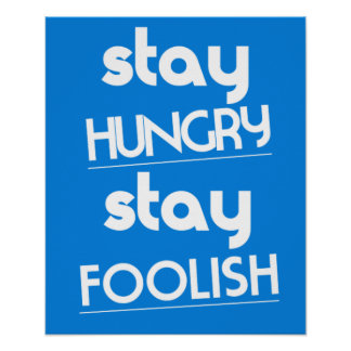 Stay Hungry Stay Foolish Steve Jobs Quote Poster