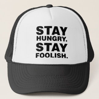 Stay Hungry. Stay Foolish. Trucker Hat