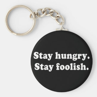 Stay Hungry Stay Foolish Tshirt or Gift Basic Round Button Keychain