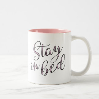 Stay in Bed Rose Quartz Typography Quote Two-Tone Coffee Mug