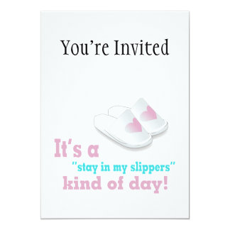 Stay In My Slippers Kind Of Day 5x7 Paper Invitation Card