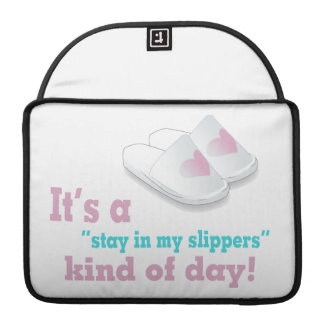 Stay In My Slippers Kind Of Day MacBook Pro Sleeve