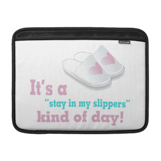 Stay In My Slippers Kind Of Day MacBook Sleeve