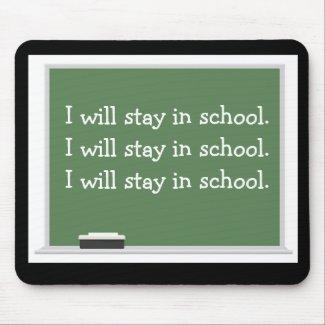 Stay in school Mousepad mousepad