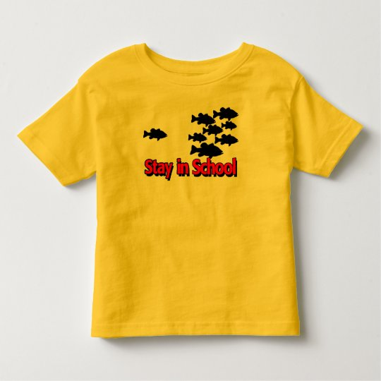 STAY IN SCHOOL - TODDLER T-SHIRT