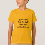STay In The Darkness T-Shirt