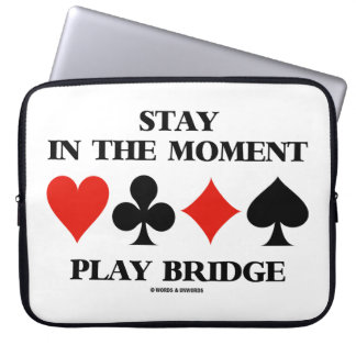 Stay In The Moment Play Bridge Four Card Suits Computer Sleeve