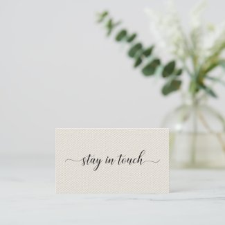 Stay In Touch Elegant Script on Beige Faux Canvas Calling Card