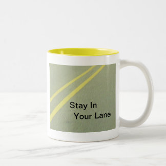 Stay In Your Lane products Coffee Mug