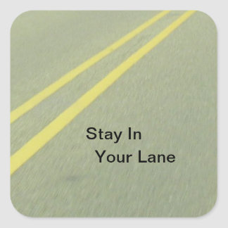 Stay In Your Lane products Square Sticker