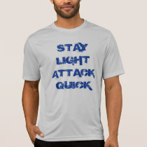 """Stay Light Attack Quick"" t-shirt"