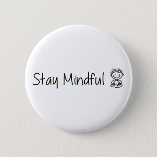 Stay Mindful Pinback Button