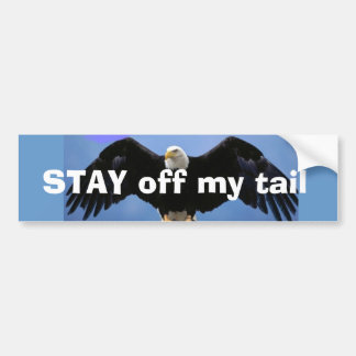 Stay OFF MY TAIL Bumper Stickers