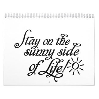 Stay on the sunny side of Life Wall Calendar