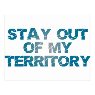 Stay Out of My Territory Postcard