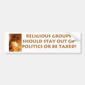 Stay Out Of Politics Car Bumper Sticker