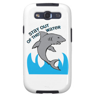 Stay Out Of The Water Samsung Galaxy S3 Cases