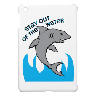 Stay Out Of The Water Case For The iPad Mini